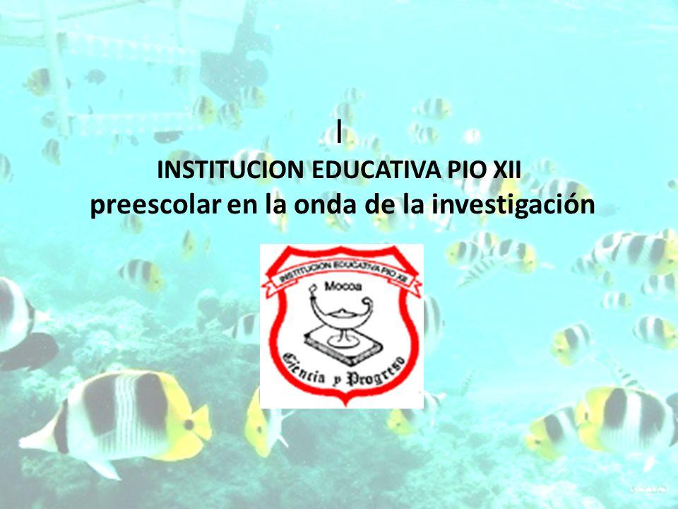 Son alegres, espontáneos, creativos y grandes AMIGOS Grupo de investiga ción: pescadores del conocimiento