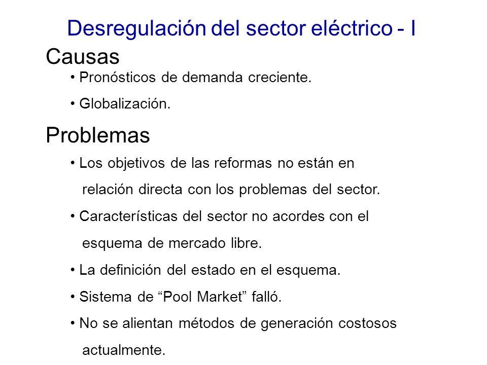 Desregulación del sector eléctrico - I Causas Problemas Pronósticos de demanda creciente.