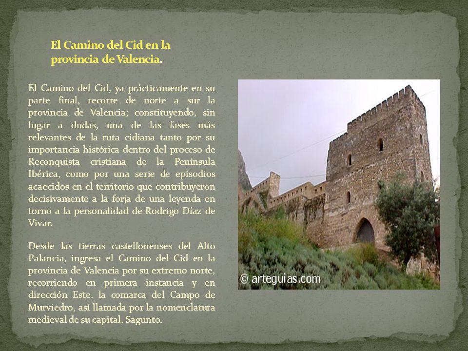 El Camino del Cid, ya prácticamente en su parte final, recorre de norte a sur la provincia de Valencia; constituyendo, sin lugar a dudas, una de las f