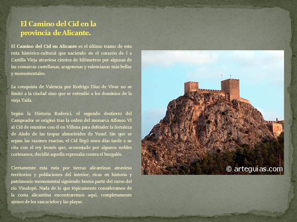 El Camino del Cid en Alicante es el último tramo de esta ruta histórico-cultural que naciendo en el corazón de l a Castilla Vieja atraviesa cientos de