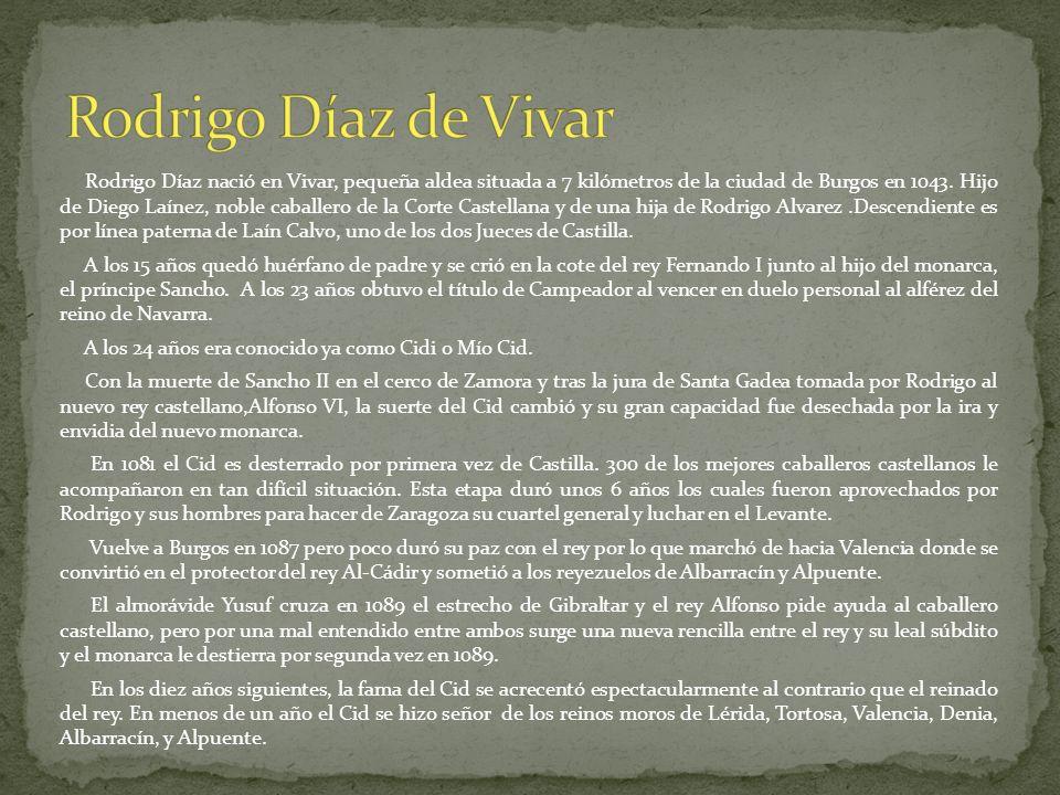 Rodrigo Díaz nació en Vivar, pequeña aldea situada a 7 kilómetros de la ciudad de Burgos en 1043. Hijo de Diego Laínez, noble caballero de la Corte Ca