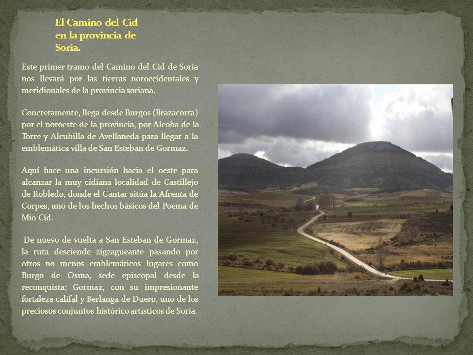 Este primer tramo del Camino del Cid de Soria nos llevará por las tierras noroccidentales y meridionales de la provincia soriana. Concretamente, llega