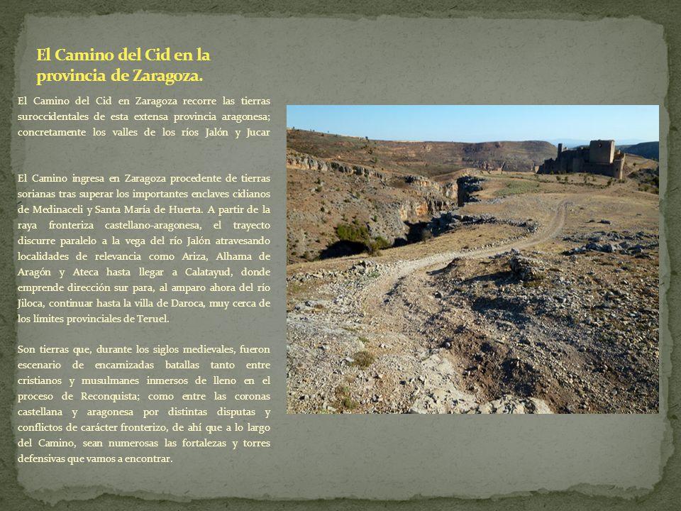El Camino del Cid en Zaragoza recorre las tierras suroccidentales de esta extensa provincia aragonesa; concretamente los valles de los ríos Jalón y Ju