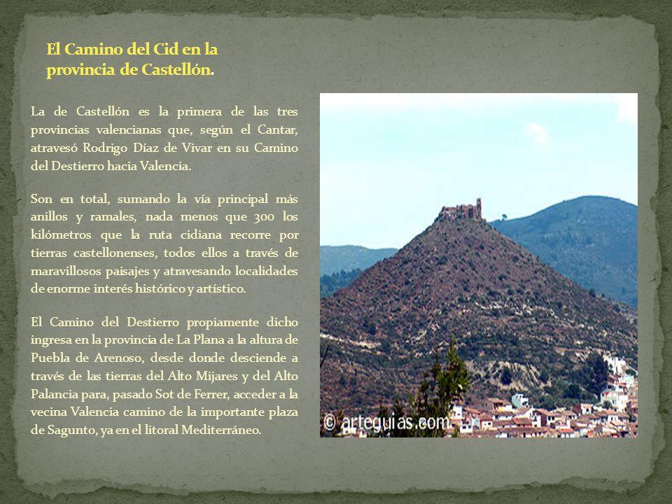 La de Castellón es la primera de las tres provincias valencianas que, según el Cantar, atravesó Rodrigo Díaz de Vivar en su Camino del Destierro hacia