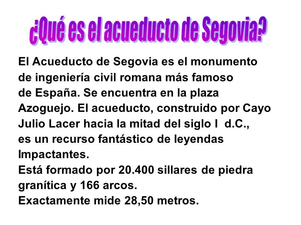 El Acueducto de Segovia es el monumento de ingeniería civil romana más famoso de España.
