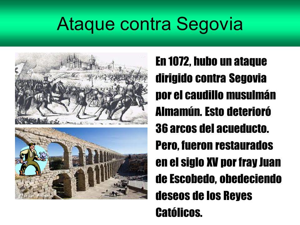 En 1072, hubo un ataque dirigido contra Segovia por el caudillo musulmán Almamún.