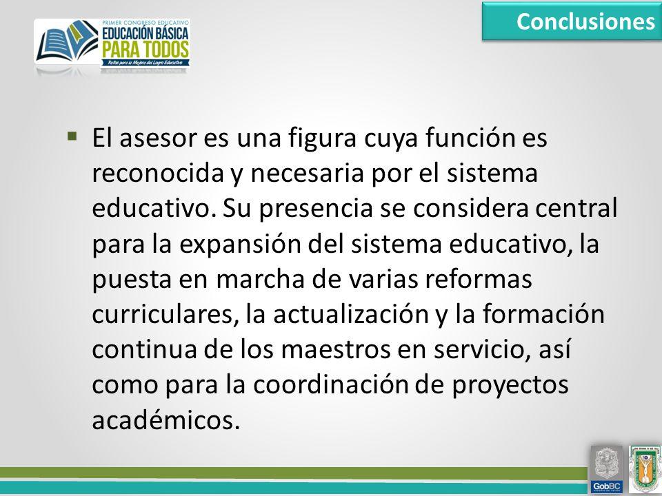 El asesor es una figura cuya función es reconocida y necesaria por el sistema educativo.
