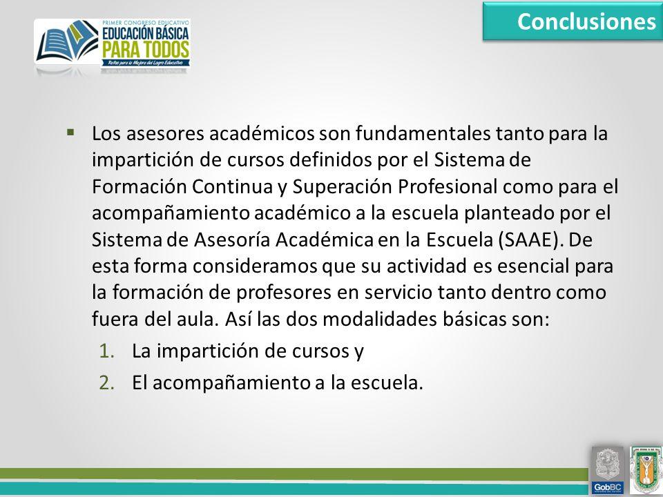 Los asesores académicos son fundamentales tanto para la impartición de cursos definidos por el Sistema de Formación Continua y Superación Profesional como para el acompañamiento académico a la escuela planteado por el Sistema de Asesoría Académica en la Escuela (SAAE).