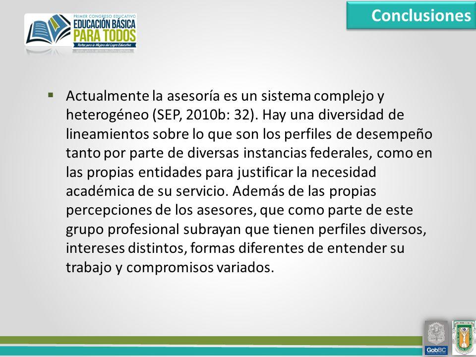 Actualmente la asesoría es un sistema complejo y heterogéneo (SEP, 2010b: 32).