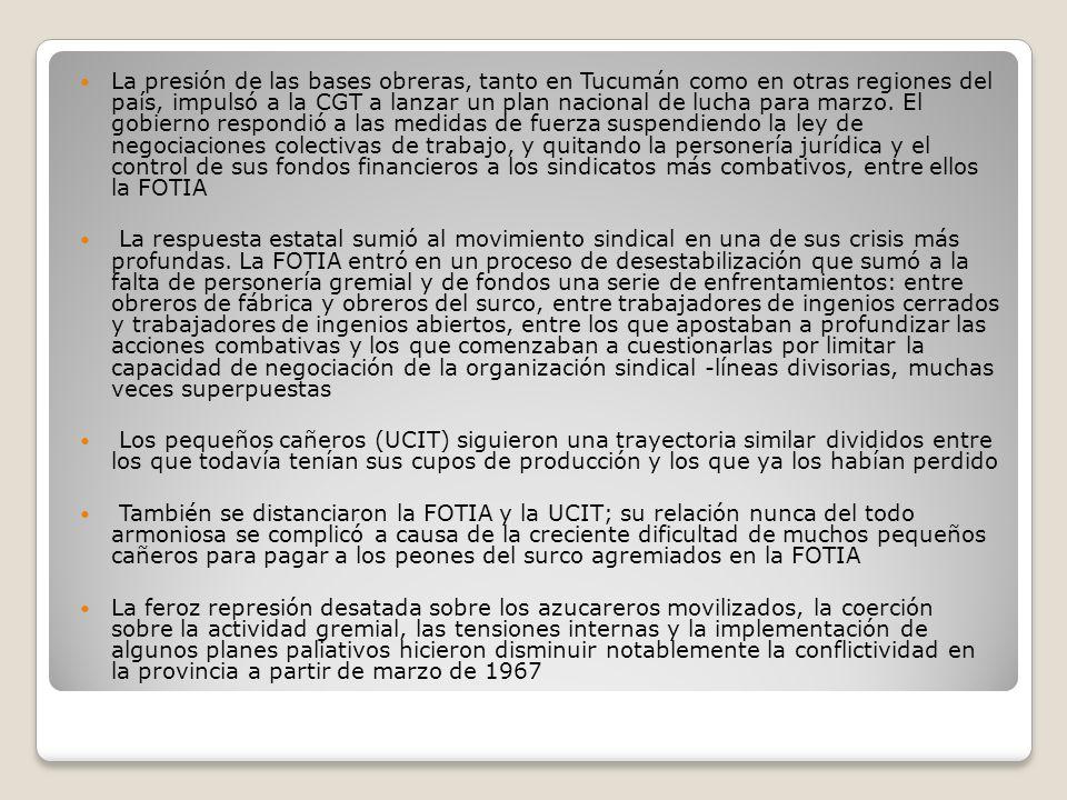 La presión de las bases obreras, tanto en Tucumán como en otras regiones del país, impulsó a la CGT a lanzar un plan nacional de lucha para marzo. El