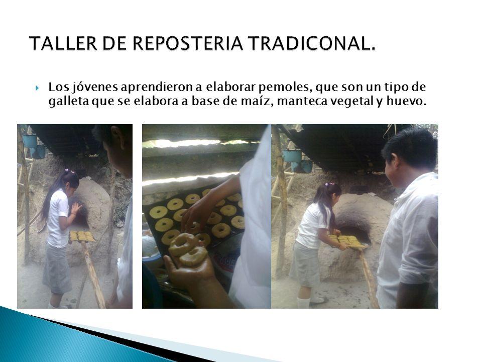 Los jóvenes aprendieron a elaborar pemoles, que son un tipo de galleta que se elabora a base de maíz, manteca vegetal y huevo.