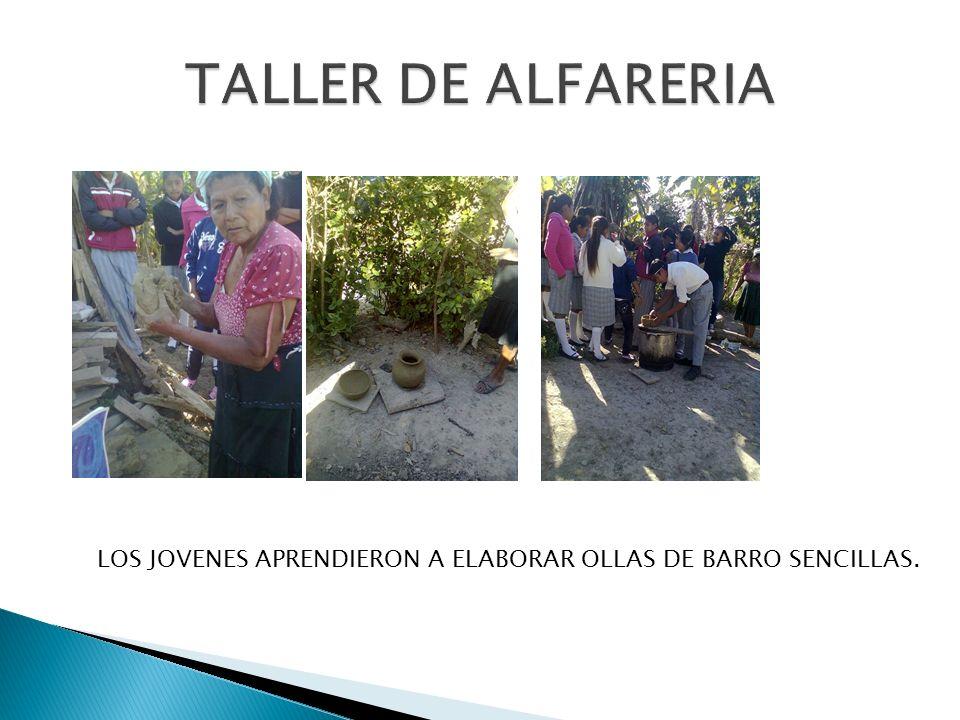 LOS JOVENES APRENDIERON A ELABORAR OLLAS DE BARRO SENCILLAS.