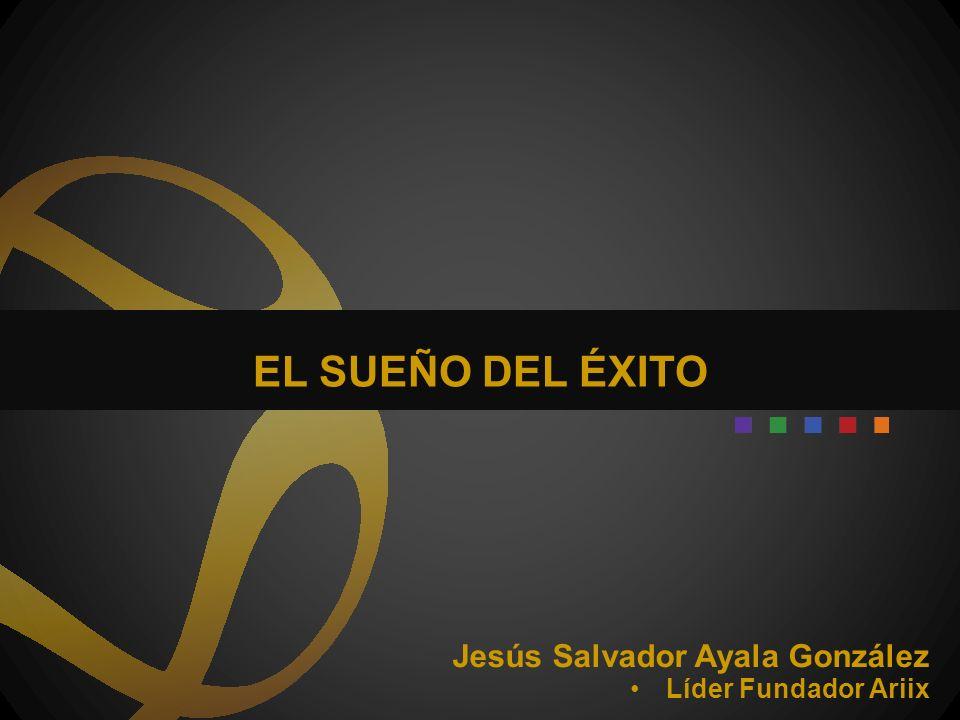 Jesús Salvador Ayala González Líder Fundador Ariix