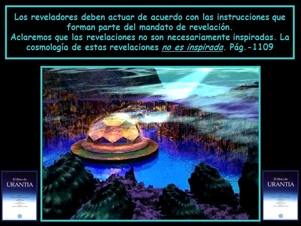 La humanidad debe comprender que nosotros, quienes participamos en la revelación de la verdad, estamos limitados muy rigurosamente por las instruccion