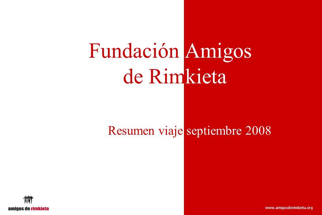 www.amigosderimkieta.org Fundación Amigos Rde Rimkieta Resumen viaje septiembre 2008