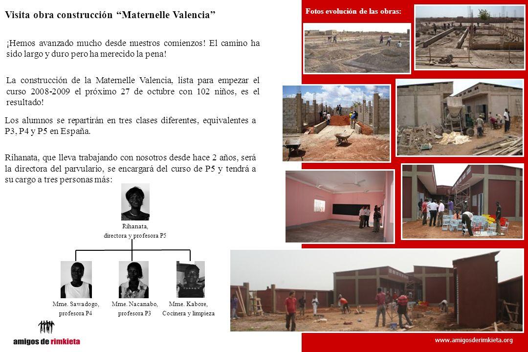 www.amigosderimkieta.org Visita obra construcción Maternelle Valencia ¡Hemos avanzado mucho desde nuestros comienzos! El camino ha sido largo y duro p