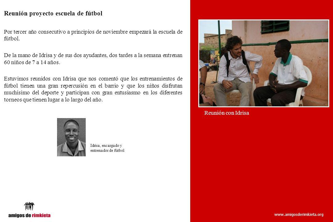 www.amigosderimkieta.org Reunión con Idrisa Reunión proyecto escuela de fútbol Por tercer año consecutivo a principios de noviembre empezará la escuel
