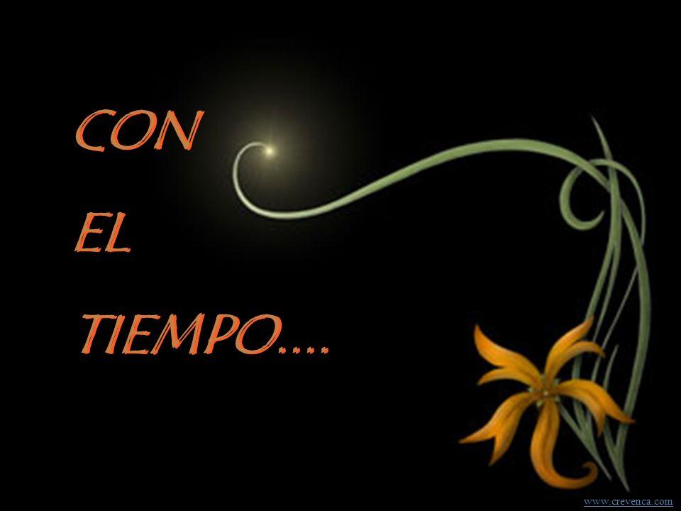 CON EL TIEMPO.... CON EL TIEMPO.... www.crevenca.com