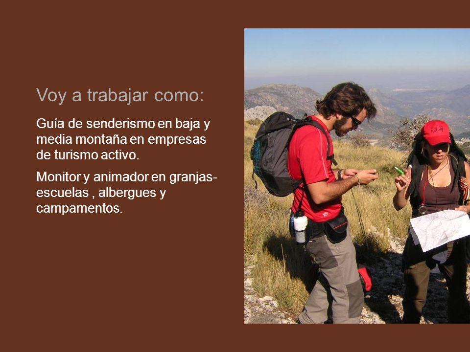 Guía de senderismo en baja y media montaña en empresas de turismo activo. Monitor y animador en granjas- escuelas, albergues y campamentos. Voy a trab