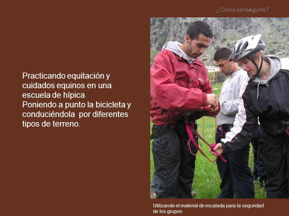 Practicando equitación y cuidados equinos en una escuela de hípica Poniendo a punto la bicicleta y conduciéndola por diferentes tipos de terreno. ¿Cóm