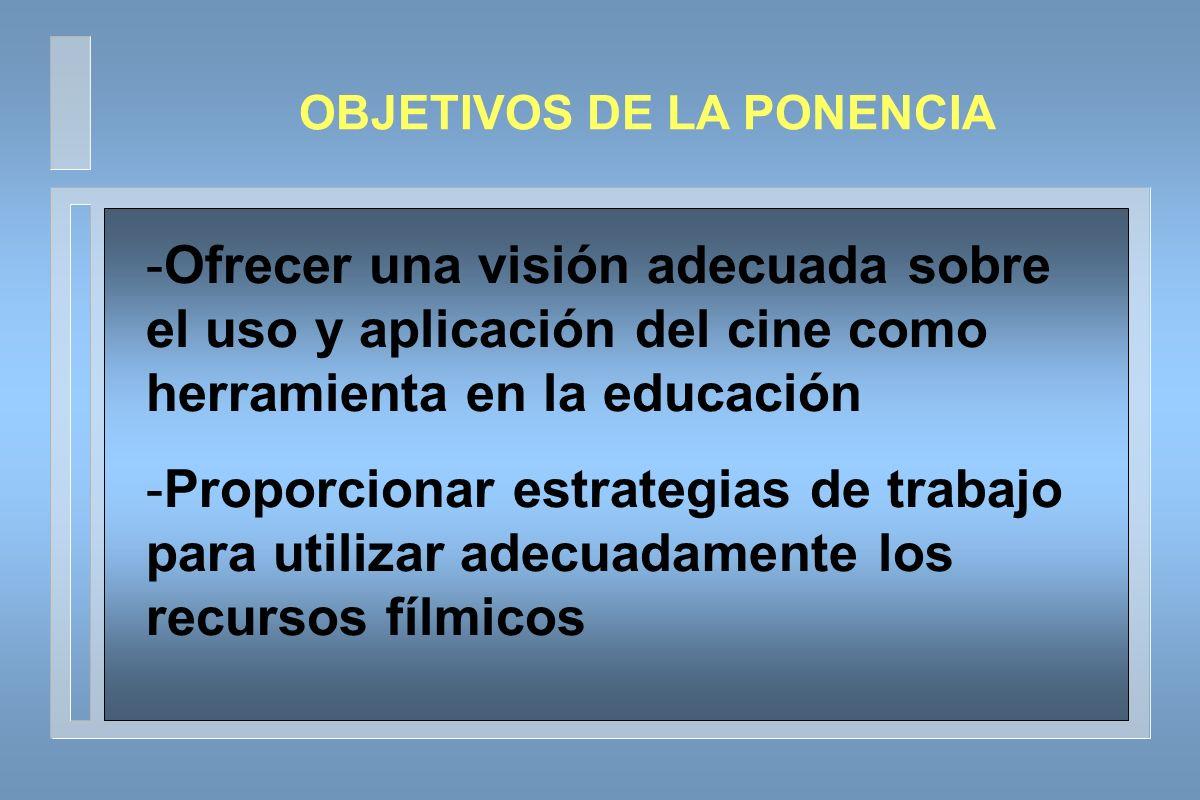 -Ofrecer una visión adecuada sobre el uso y aplicación del cine como herramienta en la educación -Proporcionar estrategias de trabajo para utilizar ad