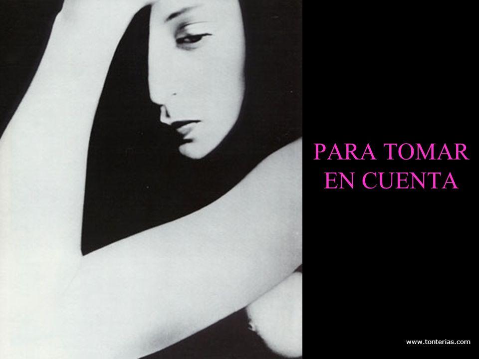 www.tonterias.com A todas aquellas mujeres a quienes desees recordarles la importancia de tomar conciencia del Cáncer de Mamas.
