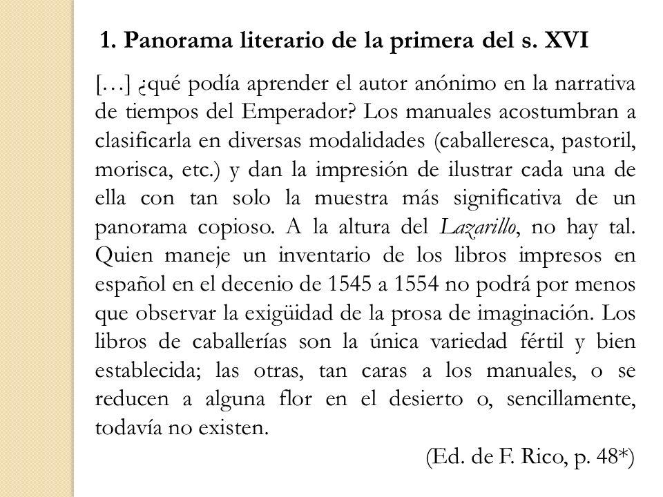 1. Panorama literario de la primera del s. XVI […] ¿qué podía aprender el autor anónimo en la narrativa de tiempos del Emperador? Los manuales acostum