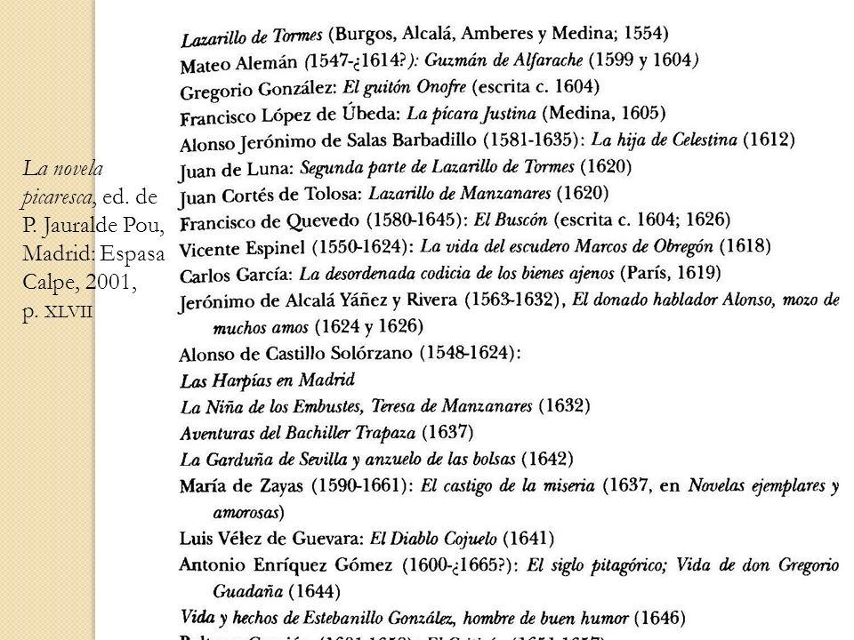 La novela picaresca, ed. de P. Jauralde Pou, Madrid: Espasa Calpe, 2001, p. XLVII