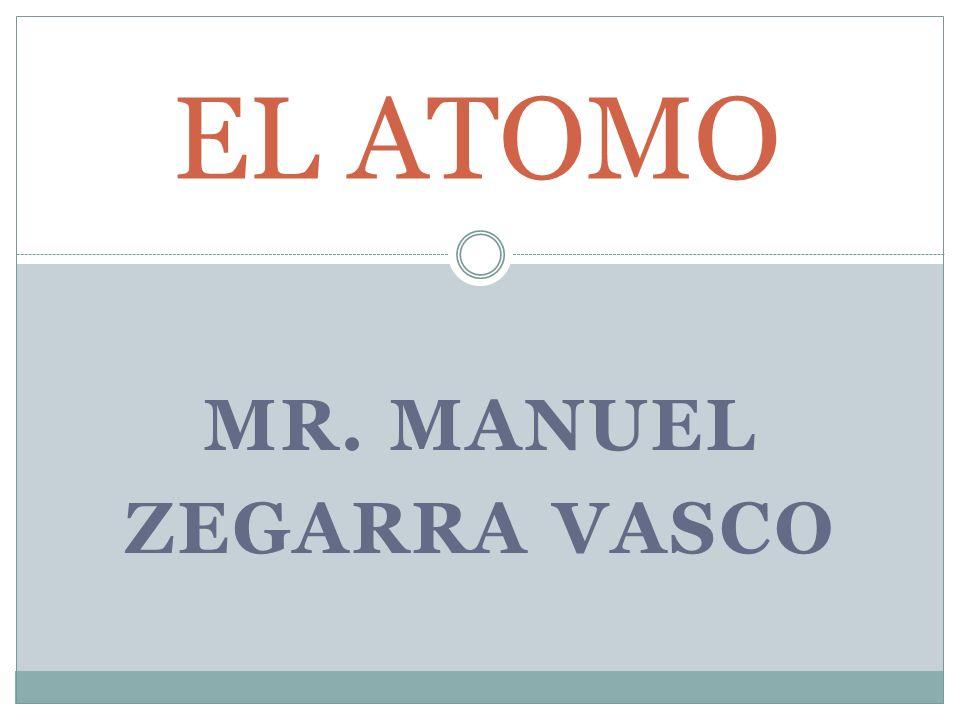 MR. MANUEL ZEGARRA VASCO EL ATOMO