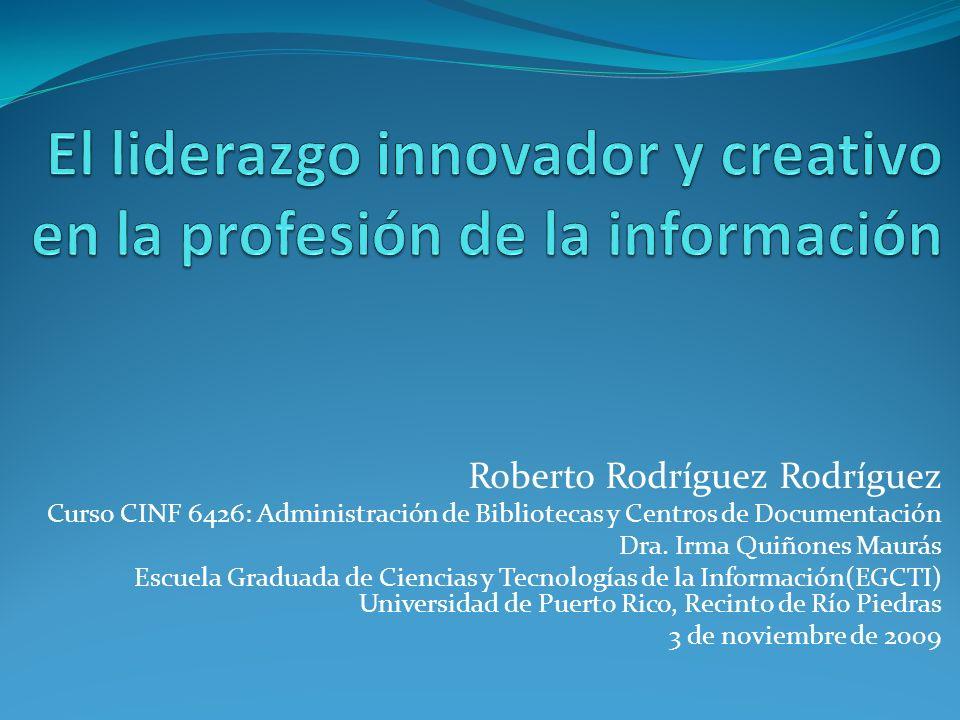 Roberto Rodríguez Rodríguez Curso CINF 6426: Administración de Bibliotecas y Centros de Documentación Dra.