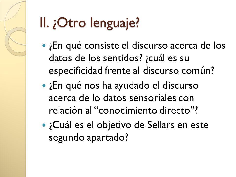 II.¿Otro lenguaje. ¿En qué consiste el discurso acerca de los datos de los sentidos.