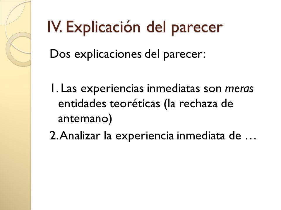 IV.Explicación del parecer Dos explicaciones del parecer: 1.