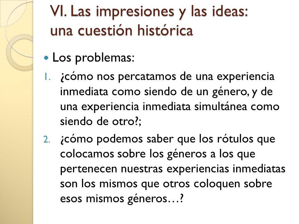VI.Las impresiones y las ideas: una cuestión histórica Los problemas: 1.