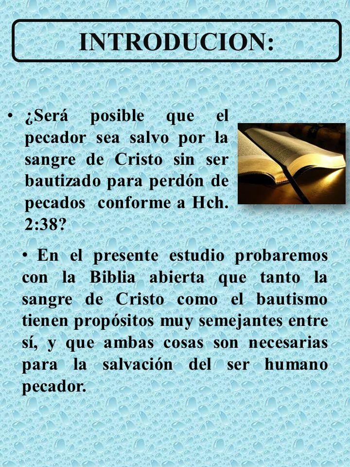 LA SANGRE DE CRISTO:LAS AGUAS DEL BAUTISMO: Para tener remisión, (perdón) de pecados Mateo 26:28 Para lavar nuestros pecados.