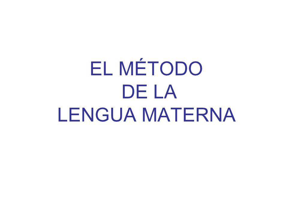 EL MÉTODO DE LA LENGUA MATERNA