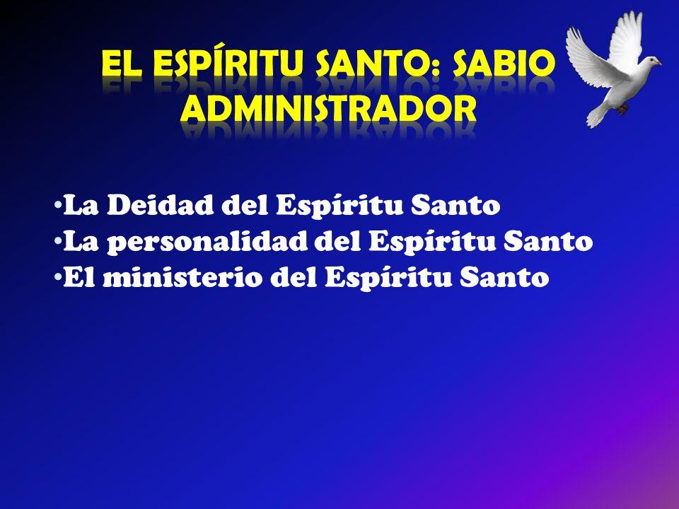 La Deidad del Espíritu Santo La personalidad del Espíritu Santo El ministerio del Espíritu Santo