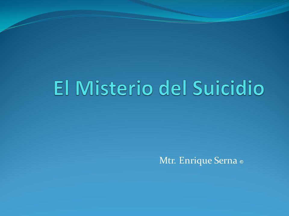 Causas de la Muerte por suicido El suicidio puede ser provocado por: 1.