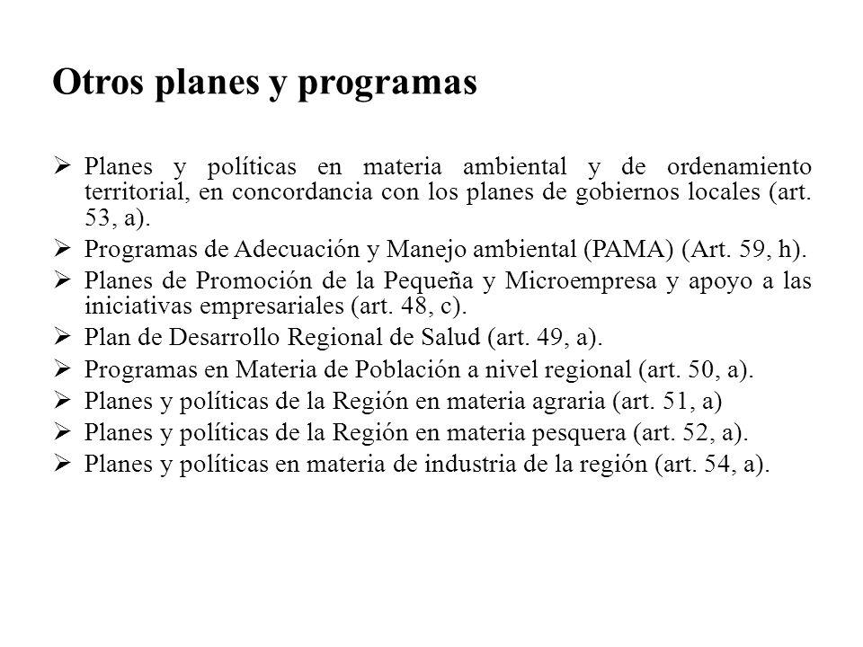 Otros planes y programas Planes y políticas en materia ambiental y de ordenamiento territorial, en concordancia con los planes de gobiernos locales (a