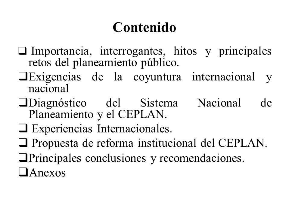 Contenido Importancia, interrogantes, hitos y principales retos del planeamiento público. Exigencias de la coyuntura internacional y nacional Diagnóst