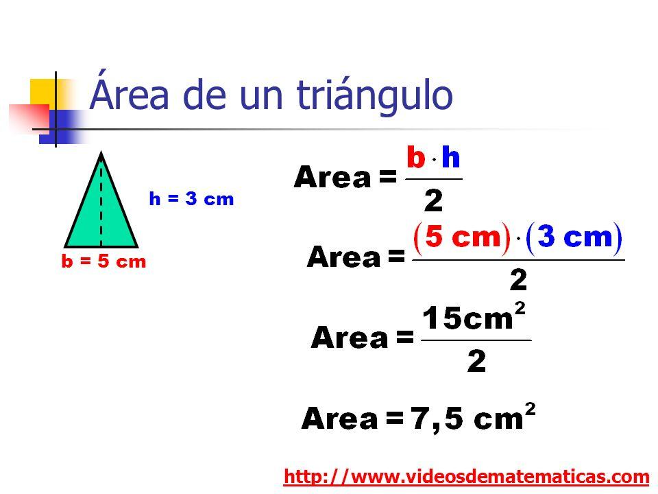 Área de un triángulo http://www.videosdematematicas.com b = 5 cm h = 3 cm