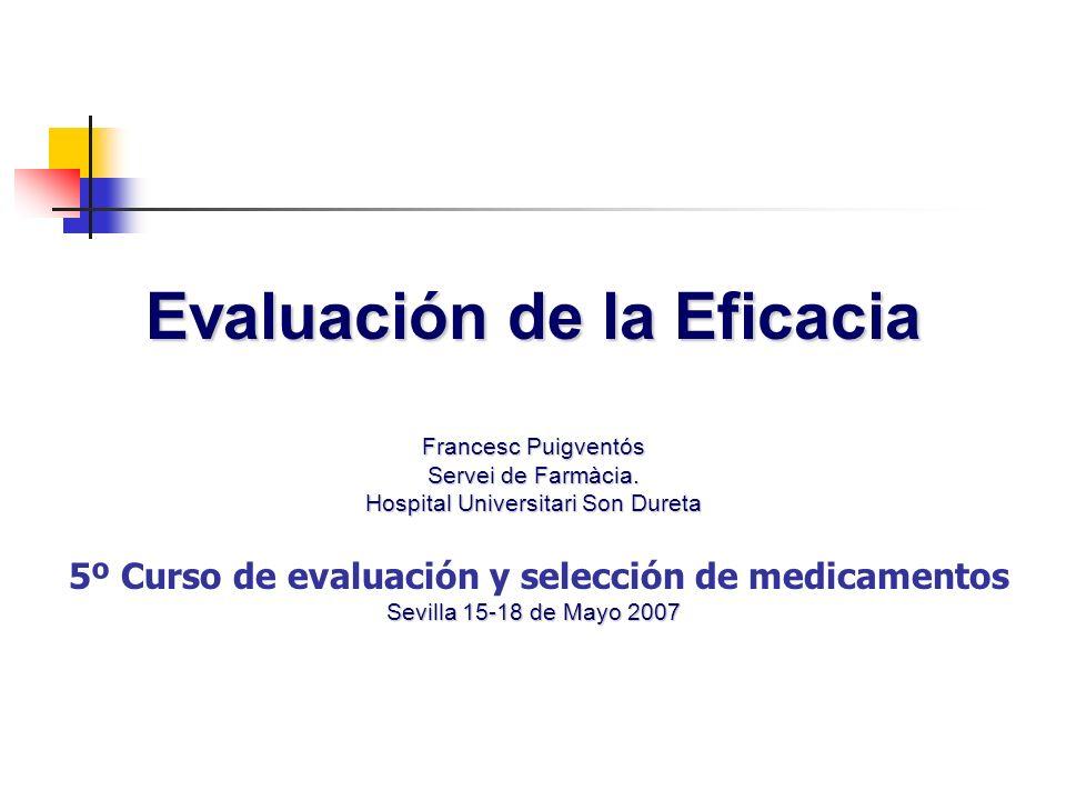 Evaluación de la Eficacia Francesc Puigventós Servei de Farmàcia.