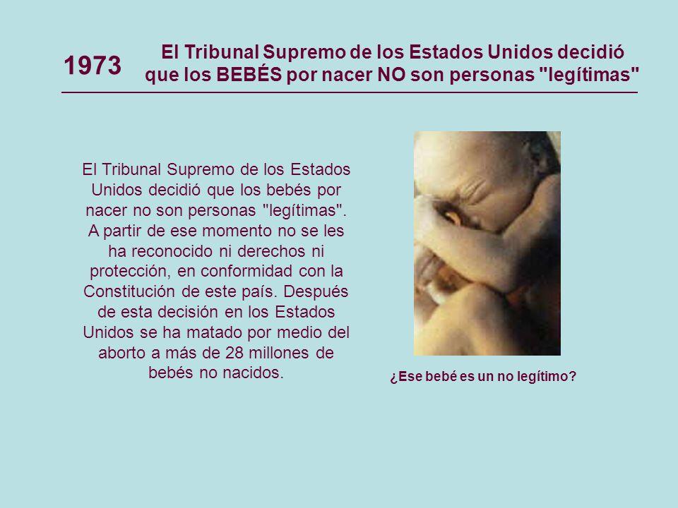 El Tribunal Supremo de los Estados Unidos decidió que los bebés por nacer no son personas legítimas .