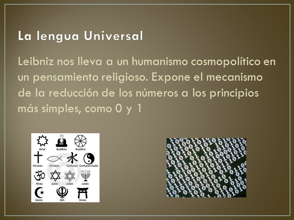 Leibniz nos lleva a un humanismo cosmopolítico en un pensamiento religioso.