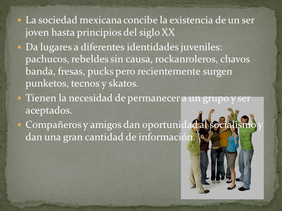 La sociedad mexicana concibe la existencia de un ser joven hasta principios del siglo XX Da lugares a diferentes identidades juveniles: pachucos, rebe