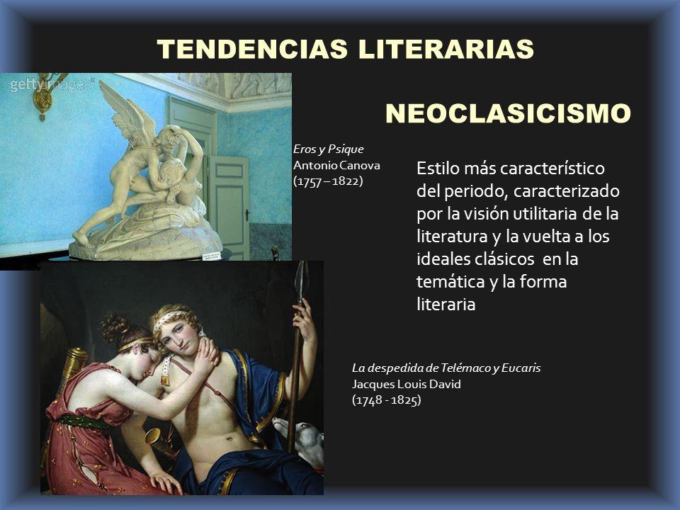 TENDENCIAS LITERARIAS NEOCLASICISMO Estilo más característico del periodo, caracterizado por la visión utilitaria de la literatura y la vuelta a los i