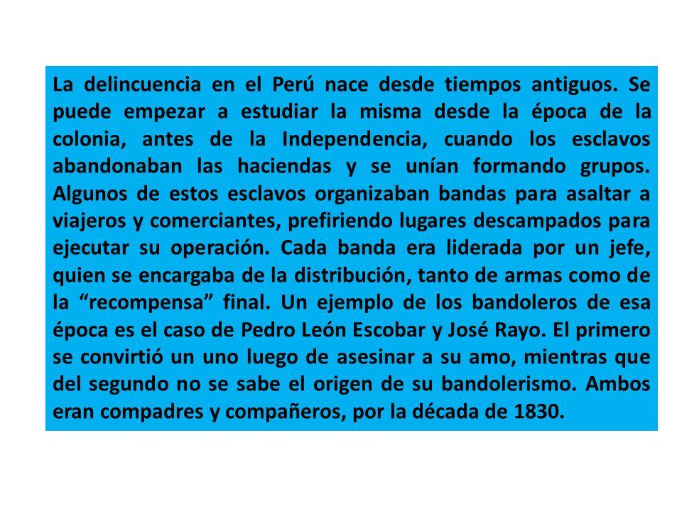 La delincuencia en el Perú nace desde tiempos antiguos. Se puede empezar a estudiar la misma desde la época de la colonia, antes de la Independencia,