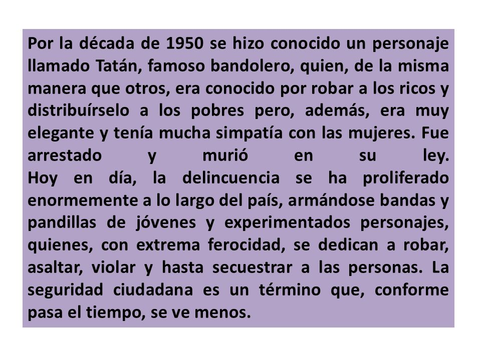 Por la década de 1950 se hizo conocido un personaje llamado Tatán, famoso bandolero, quien, de la misma manera que otros, era conocido por robar a los ricos y distribuírselo a los pobres pero, además, era muy elegante y tenía mucha simpatía con las mujeres.