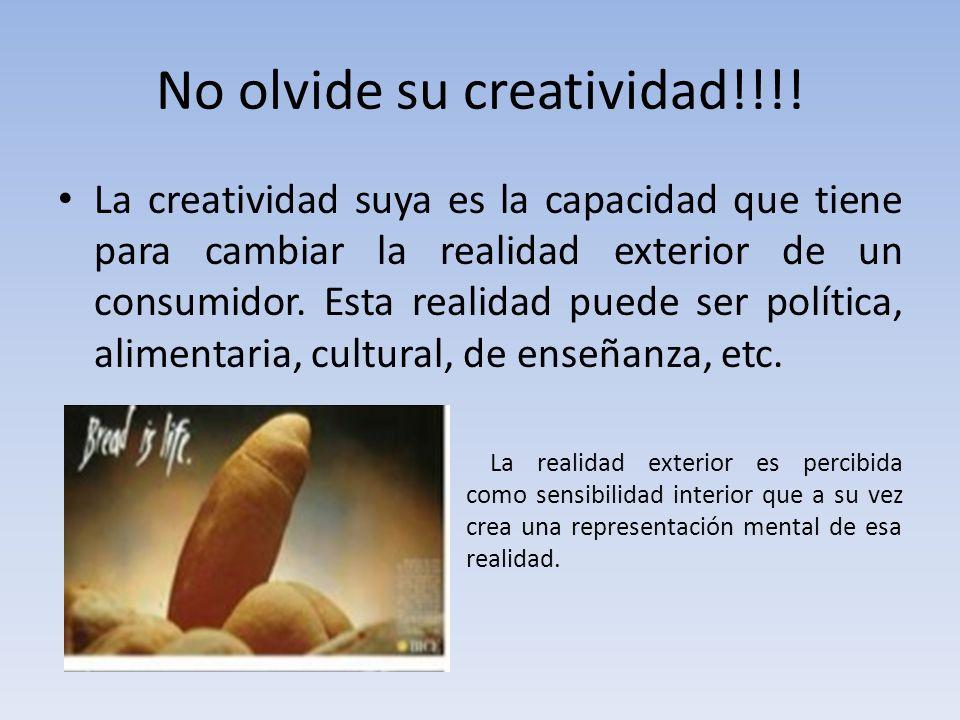 No olvide su creatividad!!!.