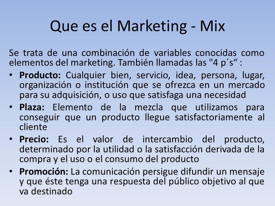 Que es el Marketing - Mix Se trata de una combinación de variables conocidas como elementos del marketing.