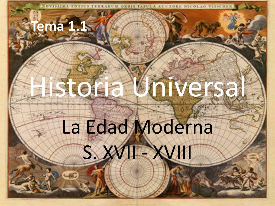 Historia Universal La Edad Moderna S. XVII - XVIII Tema 1.1